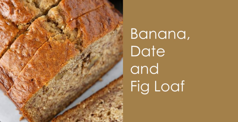 Banana Date Fig Loaf